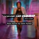 Dark Hunter - Cool For The Summer Rock Remix