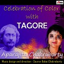 Aparajita Chakraborty Sourav Babai Chakraborty - Celebration Of Color With Tagore