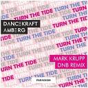 Dancekraft Amberg - Turn the Tide Mark Krupp DNB Remix