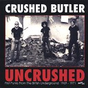 CRUSHED BUTLER - It s My Life