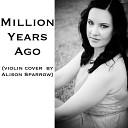 Alison Sparrow - Million Years Ago violin cover