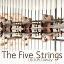 The Five Strings - Locked Away