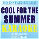 HQ INSTRUMENTALS - Cool For The Summer Instrumental Karaoke Version In the Style of Demi Lovato