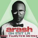 Arash - On Est La Ser Twister Remix mp3