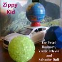 Zippy Kid - For Pavel Dodonov Viktor Pelevin and Salvador Dal