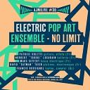 Electric Pop Art Ensemble No Limit - Inside Live