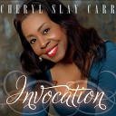 Cheryl Slay Carr - I m Glad There Is You