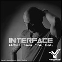 Interface - What Have You Got Extended Mix