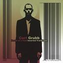 Curt Grubb - Through You