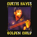 Curtis Hayes - Here She Comes Again