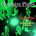 Cheshire Plane - No Way Back
