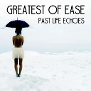 Greatest of Ease - Love the Life You Give