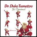 Duke Tumatoe - All I Want For Chrismas Is To Lay Around And Love On You