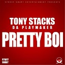 Tony Stacks da Playmaker - Pretty Boi