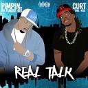 Curt the Kid feat Pimpin - Real Talk feat Pimpin