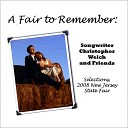 Songwriter Christopher Welch and Friends - Teacher to Student We re Both the Same Live feat C Welch
