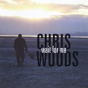 Chris Woods - A Song About Us