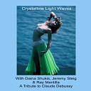Daina Shukis Jeremy Steig Ray Mantilla - Crystalline Light Waves A Tribute to Claude Debussy