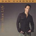 Dan Gardner - More Than Life