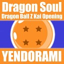 Yendorami - Dragon Soul Opening From Dragon Ball Z Kai