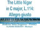 Andres Vela Segovia - The Little Nigar in C Major L 114