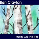 Ben Clayton - Puttin on the Ritz