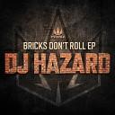 DJ Hazard - Bricks Don t Roll Original mix