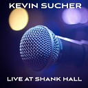 Kevin Sucher - Was It Ever You Live at Shank Hall Milwaukee 2003