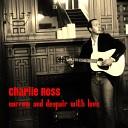 Charlie Ross - She s Going Away