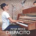 Peter Bence - Despacito