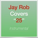 Jay Rob Covers - Million Years Ago Instrumental