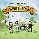 Our Last Night - Mirrors Justin Timberlake Cover