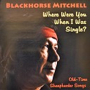 Blackhorse Mitchell - Young and Beautiful