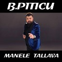B Piticu - Daca viata mi te ia