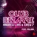 Andrew Lias Crew 7 - Club Bizarre Crew 7 Radio Mix feat Paloma