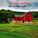 246UFO feat RTB Fanatic Fly Rich Double - Howdy Partner