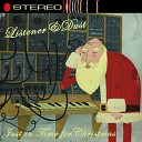 Listener Dust - It s Christmas Time Again so Come On Home to the Fire