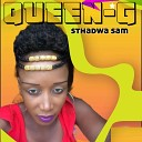 QUEEN G - Sthadwa Sam