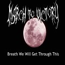 March to Victory - Breath We Will Get Through This