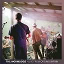 The Wormdogs - Crocus Live