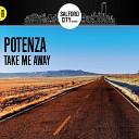 Potenza - Take Me Away Original Mix