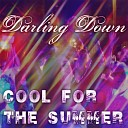Darling Down - Cool for the Summer
