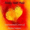 Rowdy Heart Music - I Feel Love