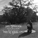Dave Manoucheri feat The Ain t Got No Time Rock and Blues Band - When the Morning Comes