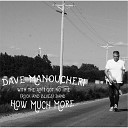Dave Manoucheri feat The Ain t Got No Time Rock and Blues Band - How Much More feat The Ain t Got No Time Rock and Blues Band