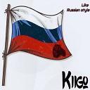 Kiigo - Like a Russian Style