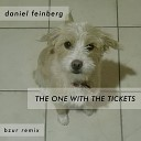 Daniel Feinberg - The One with the Tickets Bzur Remix
