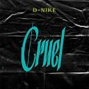 D Nike - Cruel