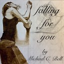 Michael C Bell - Falling for You
