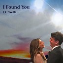 LC Wells - I Found You